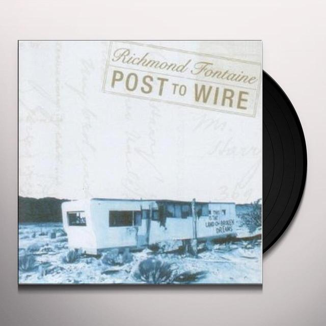 Richmond Fontaine POST TO WIRE Vinyl Record - Limited Edition, 180 Gram Pressing