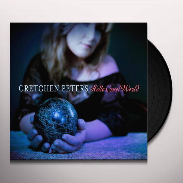 Gretchen Peters HELLO CRUEL WORLD Vinyl Record