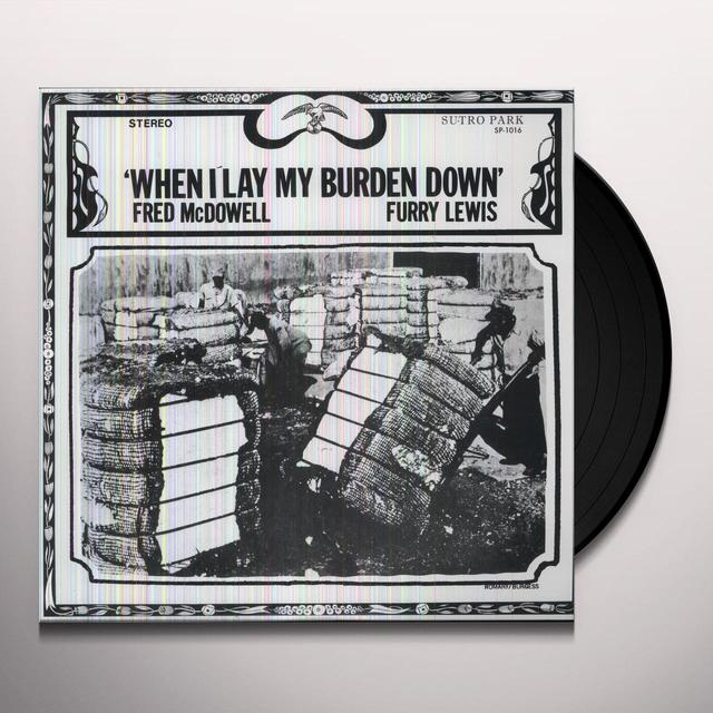 Fred / Furry Lewis Mcdowell WHEN I LAY MY BURDEN DOWN Vinyl Record