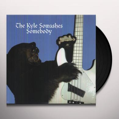 The Kyle Sowashes SOMEBODY Vinyl Record