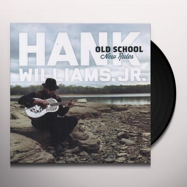 Hank Williams, Jr. OLD SCHOOL NEW RULES Vinyl Record