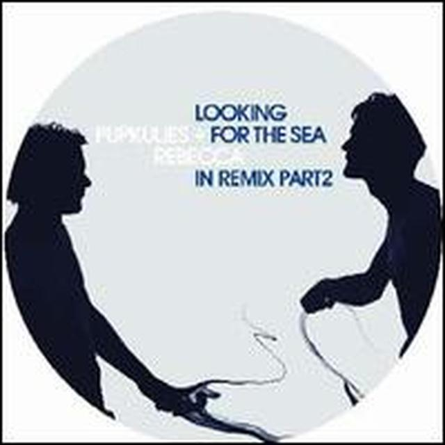 Pupkulies & Rebecca LOOKING FOR THE SEA IN REMIX PART 2 Vinyl Record