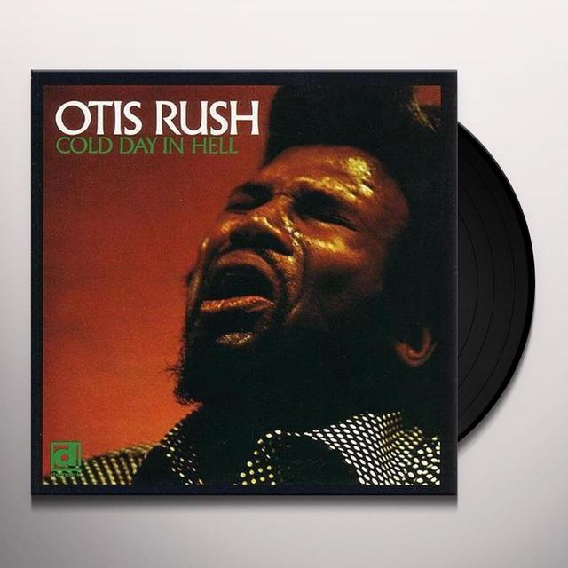 Otis Rush COLD DAY IN HELL Vinyl Record