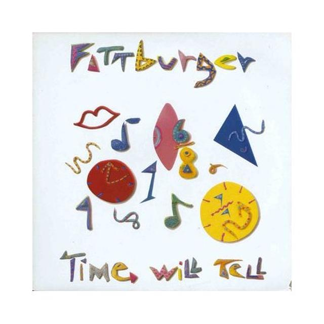 Fattburger TIME WILL TELL Vinyl Record