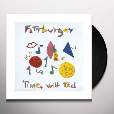 Fattburger TIME WILL TELL Vinyl Record
