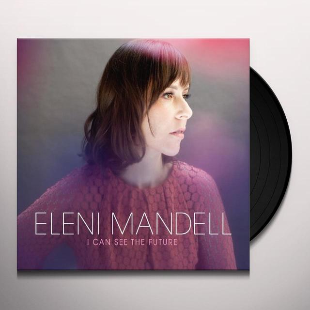 Eleni Mandell I CAN SEE THE FUTURE Vinyl Record