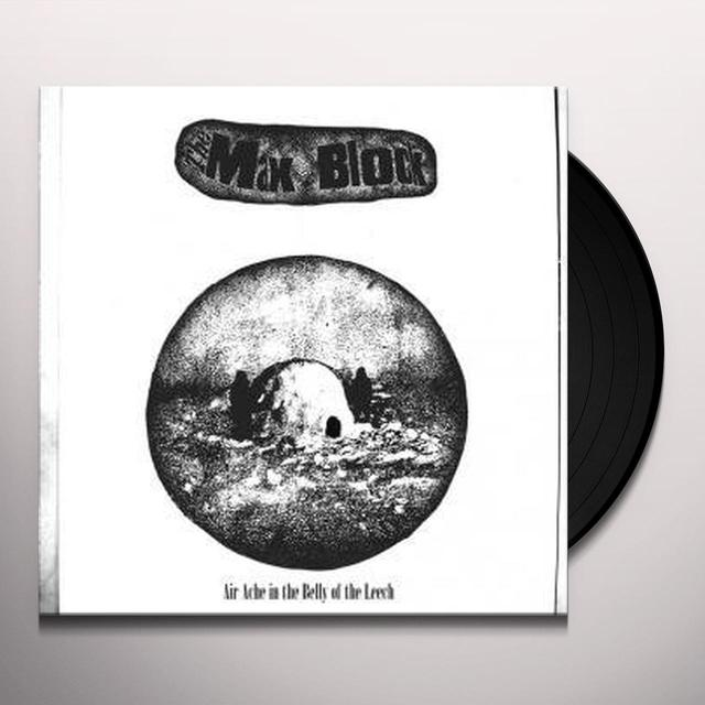 Max Block AIR ACHE IN THE BELLY OF THE LEECH Vinyl Record