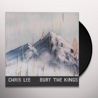 Chris Lee BURY THE KINGS Vinyl Record