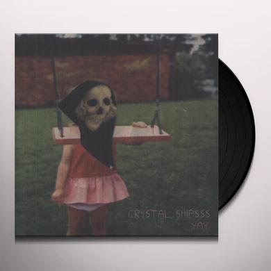 Crystal Shipsss YAY Vinyl Record