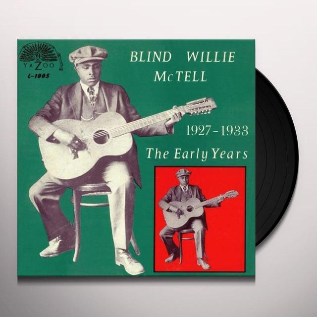 Blind Willie Mctell EARLY YEARS 1927-1933 Vinyl Record - 180 Gram Pressing