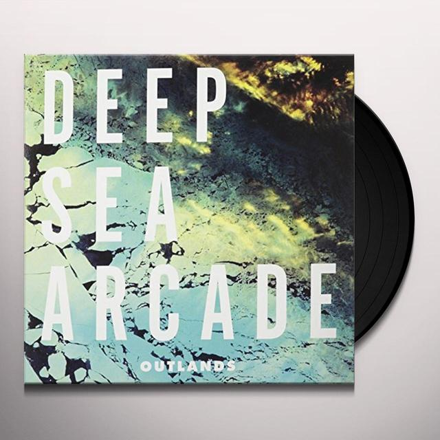 Deep Sea Arcade OUTLANDS Vinyl Record