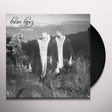 Brian Lopez ULTRA Vinyl Record