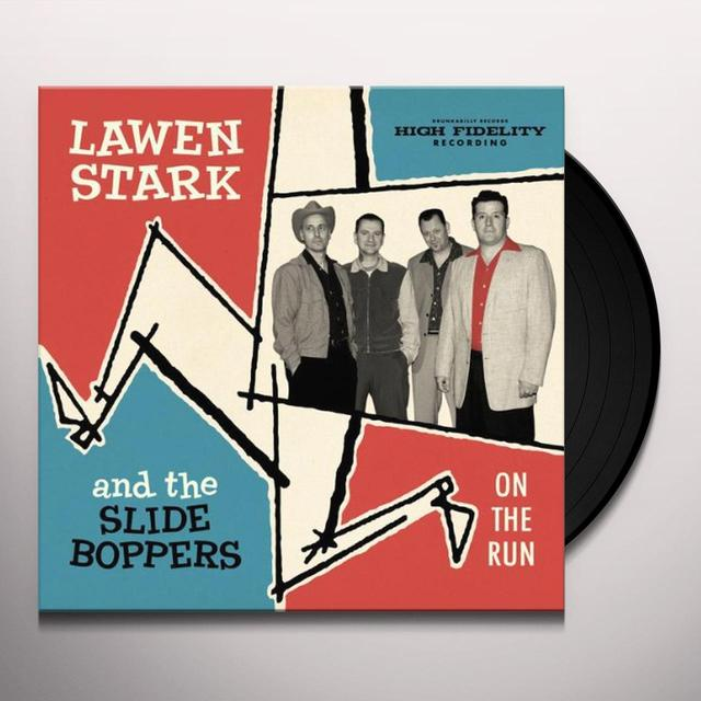 Lawen Stark & Slide Boppers ON THE RUN Vinyl Record