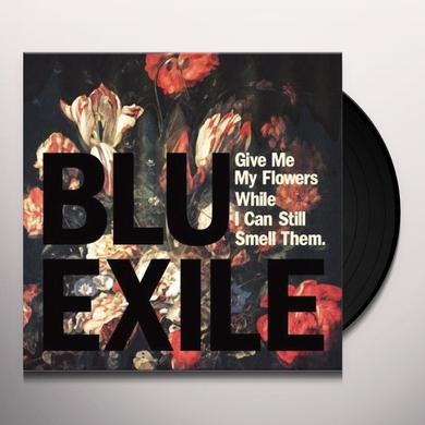 Blu & Exile GIVE ME MY FLOWERS WHILE I CAN STILL SMELL THEM Vinyl Record
