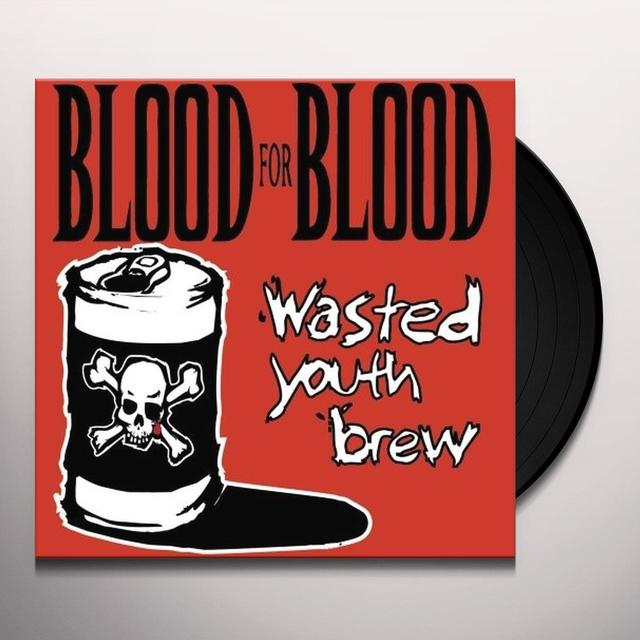 Blood For Blood WASTED YOUTH BREW Vinyl Record