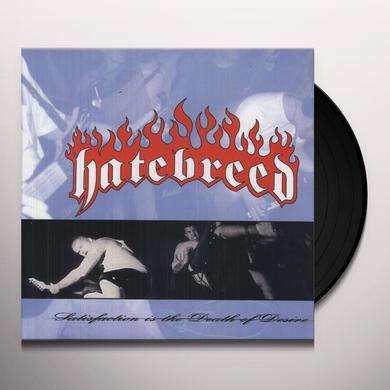 Hatebreed SATISFACTION IS THE DEATH OF DESIRE Vinyl Record