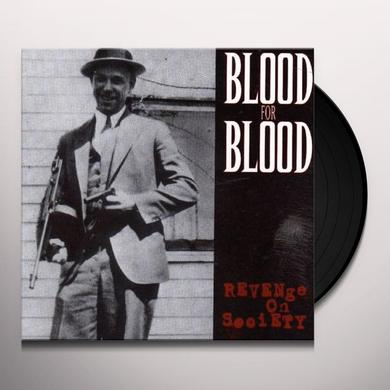Blood For Blood REVENGE ON SOCIETY Vinyl Record