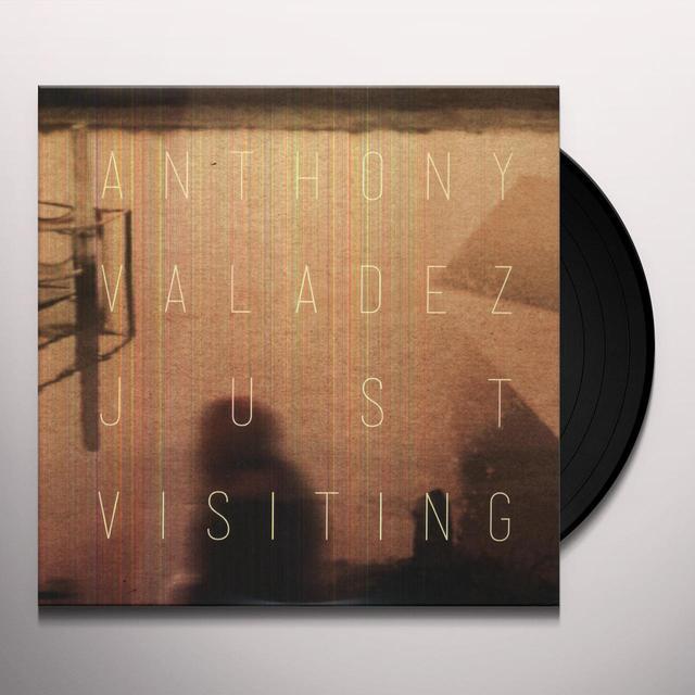 Anthony Valadez JUST VISITING Vinyl Record