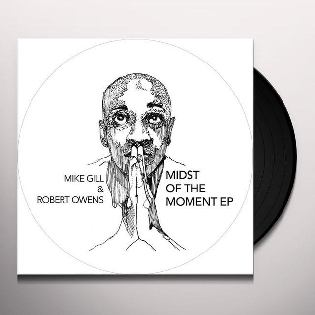 Robert Owens & Mike Gill MIDST OF THE MOMENT (EP) Vinyl Record