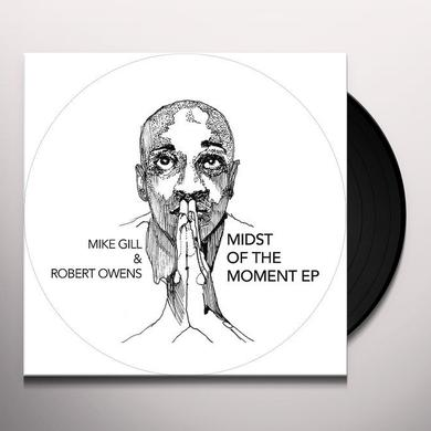 Robert Owens & Mike Gill MIDST OF THE MOMENT Vinyl Record