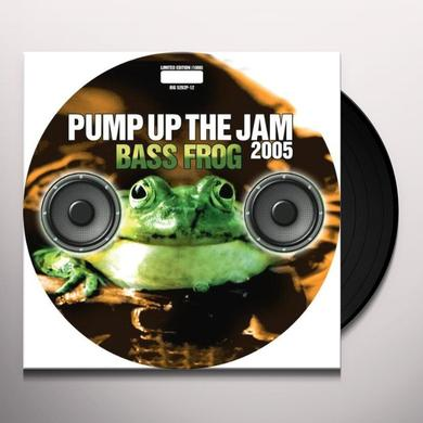Bass Frog PUMP UP THE JAM 2005 Vinyl Record - Picture Disc