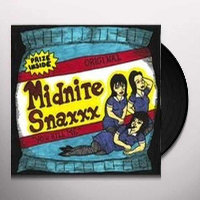 Midnite Snaxxx YOU KILL ME Vinyl Record