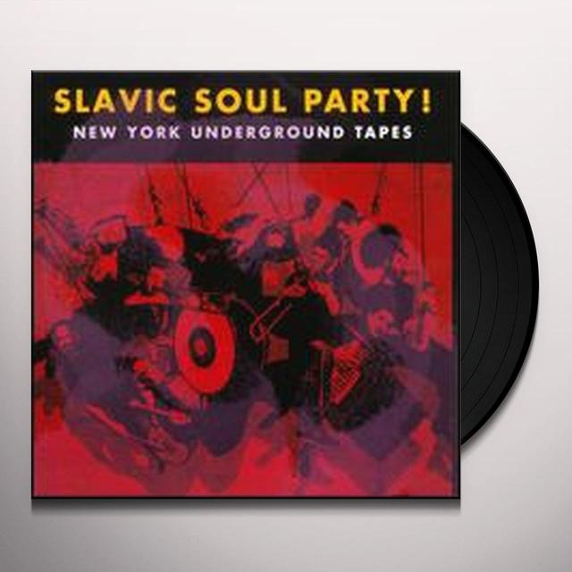 Slavic Soul Party NEW YORK UNDERGROUND TAPES (Vinyl)
