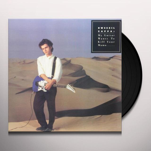 Dweezil Zappa MY GUITAR WANTS TO KILL YOUR MAMA Vinyl Record