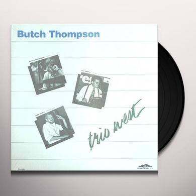 Butch Thompson TRIO WEST Vinyl Record
