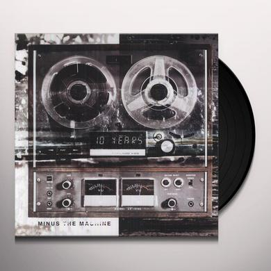 10 Years MINUS THE MACHINE Vinyl Record