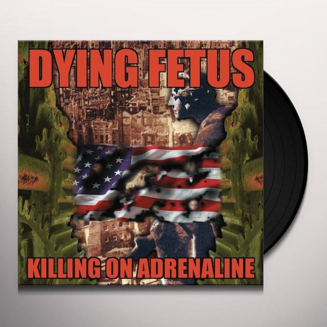 Dying Fetus KILLING ON ADRENALINE Vinyl Record