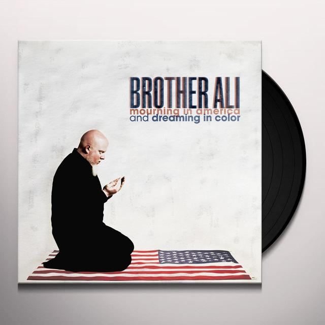 Brother Ali MOURNING IN AMERICA AND DREAMING IN COLOR Vinyl Record