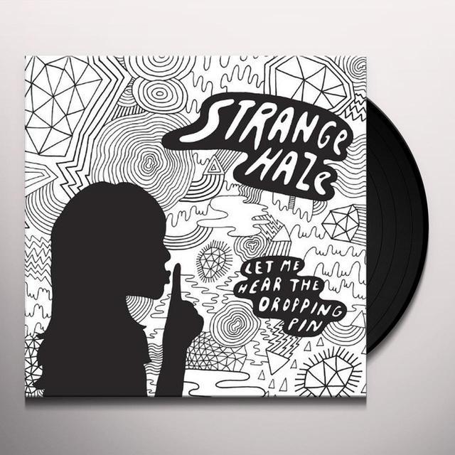 Strange Haze LET ME HEAR THE DROPPING PIN Vinyl Record