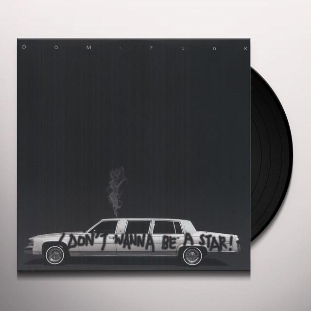 Dâm-Funk I DON'T WANNA BE A STAR Vinyl Record