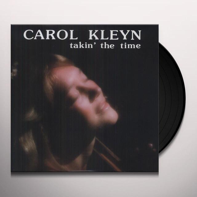 Carol Kleyn TAKIN THE TIME Vinyl Record