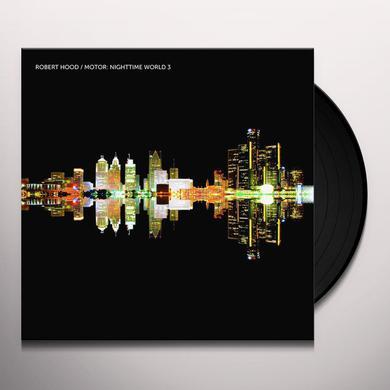 Robert Hood MOTOR: NIGHTTIME WORLD 3 Vinyl Record