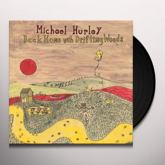 Michael Hurley BACK HOME WITH THE DRIFTIN WOODS Vinyl Record