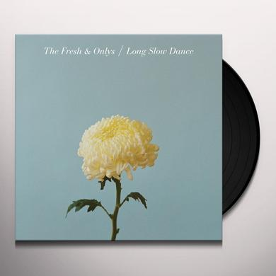 The Fresh & Onlys LONG SLOW DANCE Vinyl Record