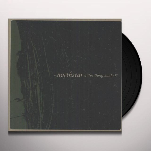 Northstar IS THIS THING LOADED Vinyl Record