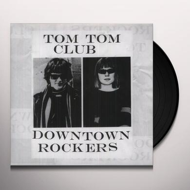 Tom Tom Club DOWNTOWN ROCKERS Vinyl Record