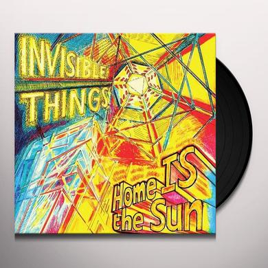 Invisible Things HOME IS THE SUN Vinyl Record