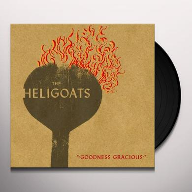 The Heligoats GOODNESS GRACIOUS Vinyl Record
