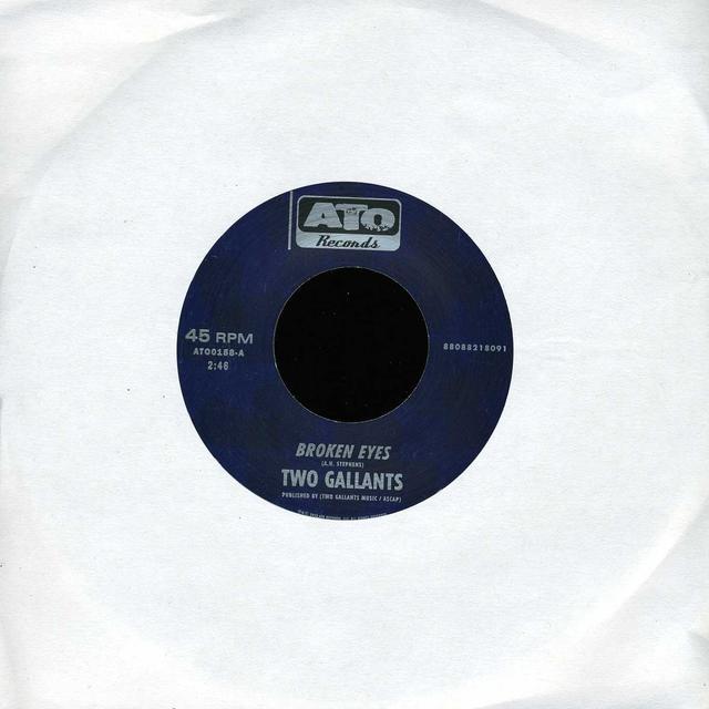 Two Gallants BROKEN EYES B/W DYIN CRAPSHOOTERS BLUES Vinyl Record