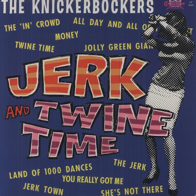 The Knickerbockers JERK & TWINE TIME Vinyl Record - 180 Gram Pressing