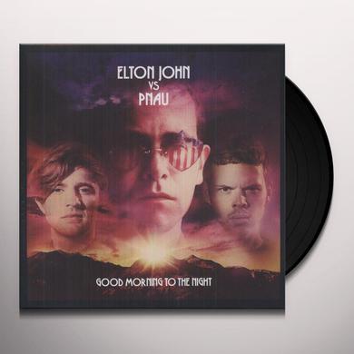 Elton Vs Pnau John GOOD MORNING TO THE NIGHT Vinyl Record