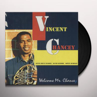 Vincent Chancey WELCOME MR CHANCEY Vinyl Record