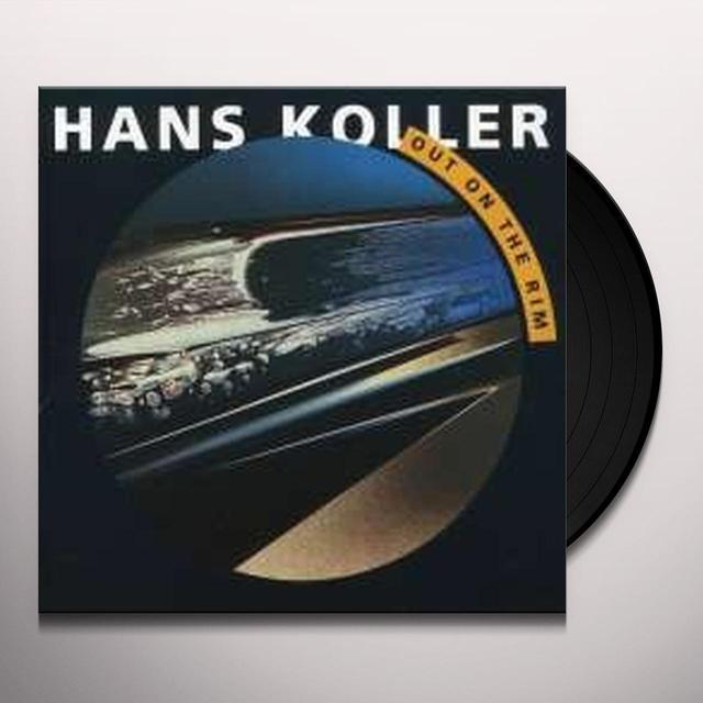 Hans Koller OUT ON THE RIM Vinyl Record