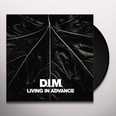 Dim LIVING IN ADVANCE Vinyl Record