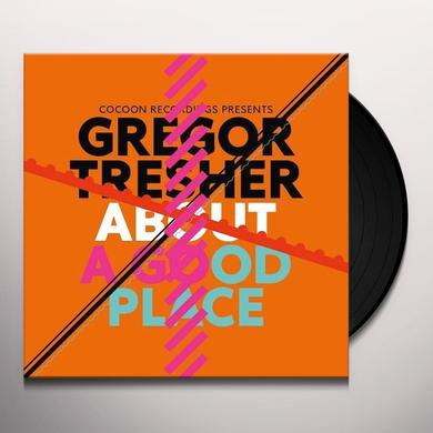 Gregor Tresher ABOUT A GOOD PLACE (EP) Vinyl Record