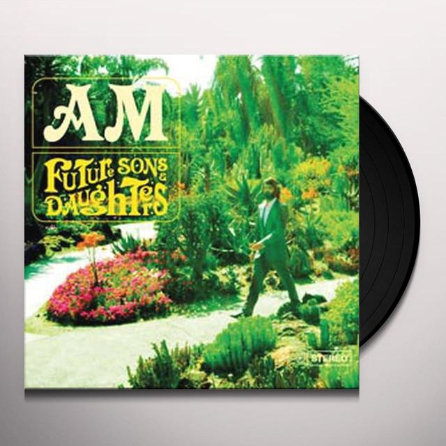 Am FUTURE SONS & DAUGHTERS Vinyl Record